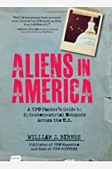 Aliens in America: A UFO Hunter's Guide to Extraterrestrial Hotpspots Across the U.S. Paperback