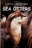 Sea Otters - Sandie Lee Books, Sandie Books, 1495211169