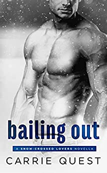 Bailing Out (Snow-Crossed Lovers) by [Quest, Carrie]