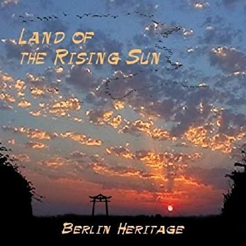 Berlin Heritage - Land of the Rising Sun - Amazon com Music