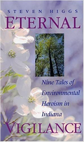 Eternal Vigilance: Nine Tales of Environmental Heroism in Indiana