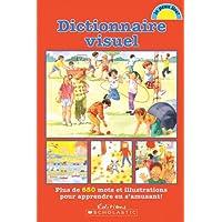 Dictionnaire visuel: Plus de 650 mots et illustrations pour apprendre en s'amusant!