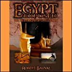 Egypt Exposed: The True Origins of Civilization | Robert Bauval