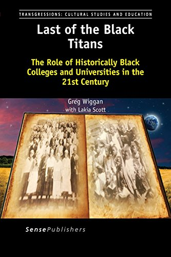 Search : Last of the Black Titans: The Role of Historically Black Colleges and Universities in the 21st Century (Transgressions: Cultural Studies and Education)