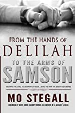 From the Hands of Delilah to the Arms of Samson: Becoming the Jewel He Desperately Needs...Being the Man She Essentially Desires