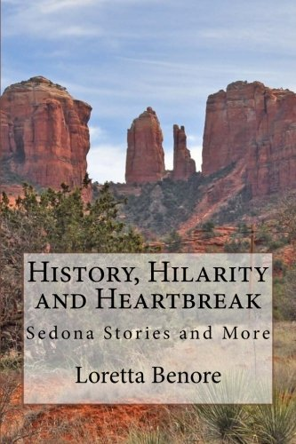 History, Hilarity and Heartbreak: Sedona Stories and More
