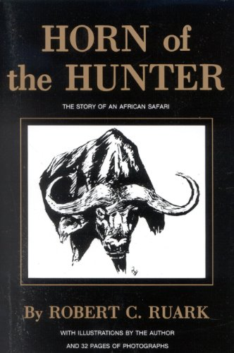 Horn Of The Hunter by Robert Ruark