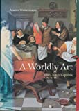 Worldly Art, 1585-1718, Westermann, 0132425793