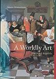 Worldly Art, 1585-1718, Westermann, 0132425793