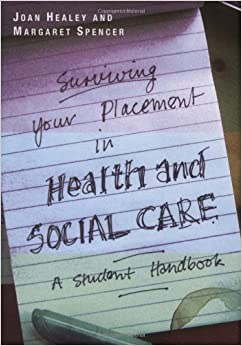 Book Surviving Your Placement in Health and Social Care: A Student Handbook by Joan Healey (2007-12-01)
