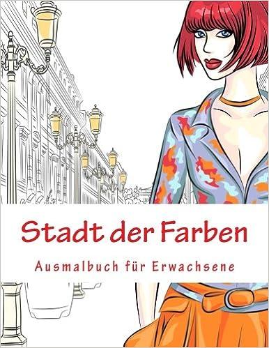 Stadt der Farben: Ausmalbuch für Erwachsene: Amazon.de: Denis Geier ...
