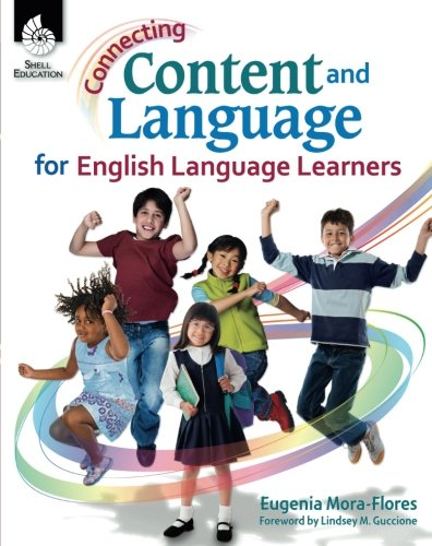 Connecting Content and Language for English Language Learners (Connecting Content and Language for English Language Development) (Instant Literacy Center)