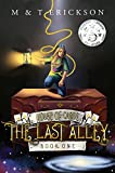 The Last Alley immerses you in a world that is magical. It's a quick paced story that is wonderfully entertaining with plenty of action and suspense, a fascinating world that holds your interest and promises more to come. (Reviewed by Melinda Hills f...