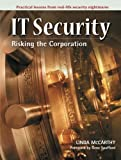 img - for IT Security: Risking the Corporation book / textbook / text book