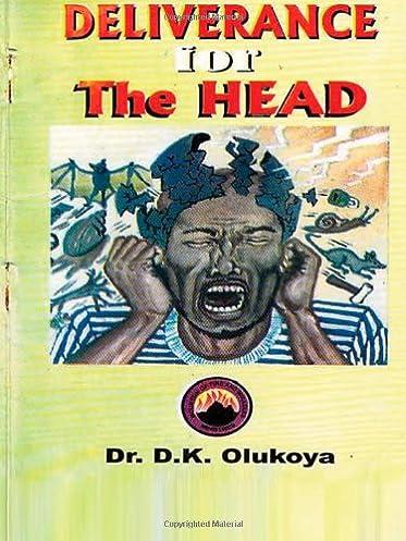 Deliverance for head olukoya ebook array deliverance for the head dr d k olukoya 9789782947352 amazon rh fandeluxe Images