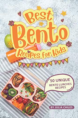 Best Bento Recipes for Kids: 50 Unique