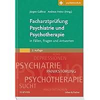 Facharztprüfung Psychiatrie und Psychotherapie: in Fällen, Fragen & Antworten - Mit Zugang zur Medizinwelt