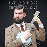 I've No More Fucks To Give (feat. Damian Clark) [Explicit]: more info