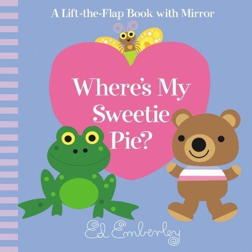 (Where's My Sweetie Pie? by Ed Emberley (2010-01-01) )