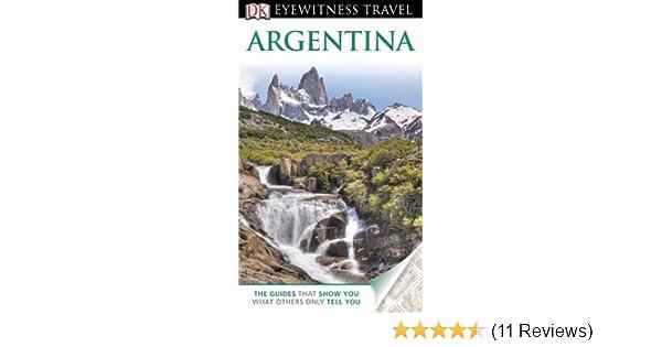 DK Eyewitness Travel Guide: Argentina: Wayne Bernhardson ...