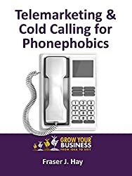 Telemarketing & Cold Calling for Phonephobics