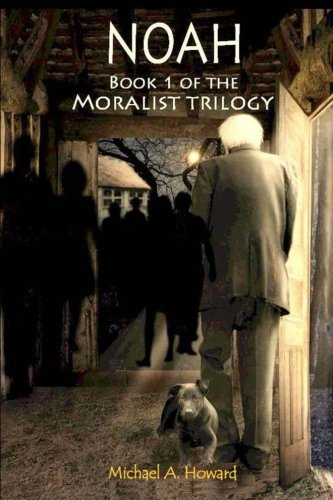 Download Noah - Book 1 of the Moralist Trilogy (Volume 1) ebook