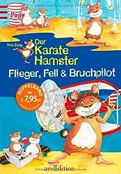 Der Karatehamster. Flieger, Fell & Bruchpilot: Sammelband 2