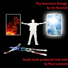 The American Deluge Audiobook by Uri Norwich Narrated by Paul Leonard