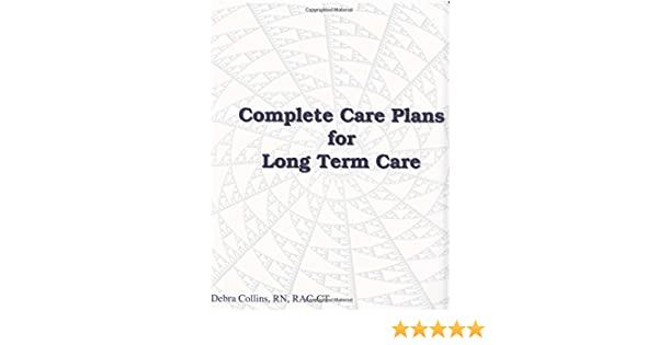 Complete Care Plans For Long Term Care: Ltcs Books: 9780983803805