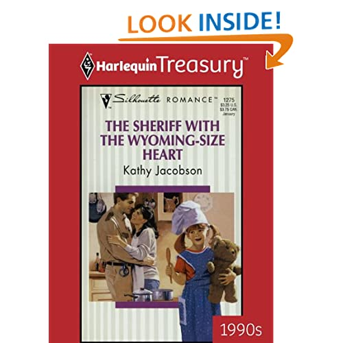 Sheriff With The Wyoming-Size Heart (Harlequin Silhouette Romance) Kathy Jacobson