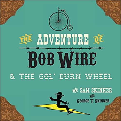Book The Adventure of Bob Wire & the Gol' Durn Wheel