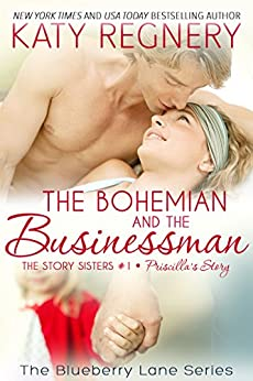 The Bohemian and the Businessman: The Story Sisters #1 (The Blueberry Lane Series) by [Regnery, Katy]