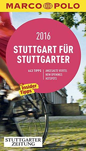 MARCO POLO Cityguide Stuttgart für Stuttgarter 2016: Mit Insider-Tipps und Cityatlas.