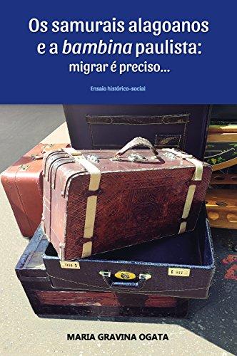 Os samurais alagoanos e a bambina paulista: migrar é preciso...