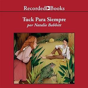 Tuck Para Siempre [Tuck Everlasting] Audiobook