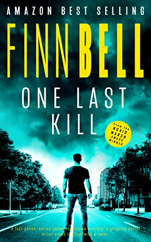 ONE LAST KILL: A fast paced, action packed detective mystery, a gripping serial killer crime thriller with a twist. (The Far South Series Book 1)