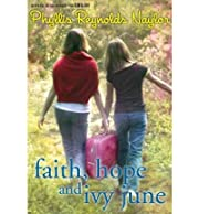 Faith, Hope, and Ivy June av Phyllis…