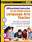 Differentiated Instruction for the Middle School Language Arts Teacher, Joan D'Amico and Karen Eich Drummond, 0787984663