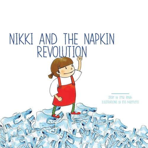 Nikki and the Napkin Revolution (The Adventures of Nikki) (Volume 1)