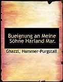Bueignung an Meine Söhne Harland Mar, Ghazzl and Hammer-Purgstall, 1140600885