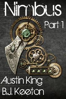 Nimbus: A Steampunk Novel (Part 1) by [King, Austin, Keeton, B.J.]