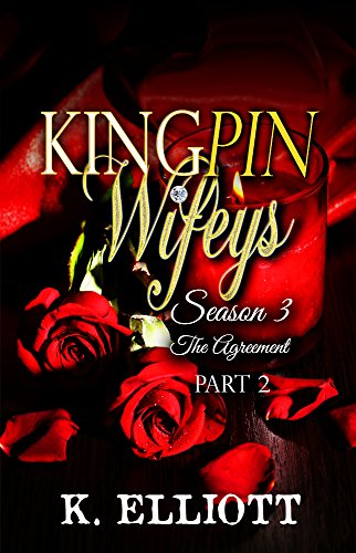 Kingpin Wifeys Season 3 part 2: The agreement (The Girl With Brains In Her Feet)