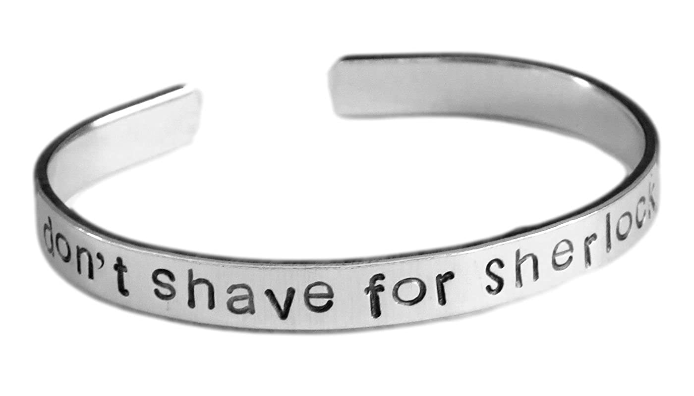 Sherlock Inspired - I Don't Shave for Sherlock Holmes - Hand Stamped Aluminum 1/4-inch Bracelet