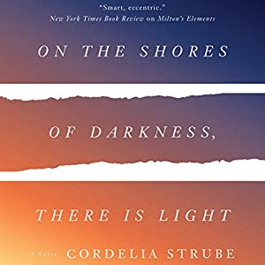 On the Shores of Darkness, There Is Light Audiobook