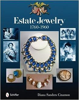 8c9b22e02 Estate Jewelry, 1760-1960: Diana Sanders Cinamon: 9780764333002:  Amazon.com: Books