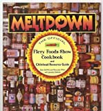 img - for Meltdown: The Official Fiery Foods Show Cookbook and Chilehead Resource Guide book / textbook / text book