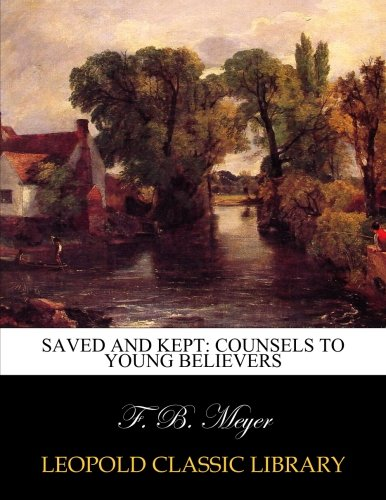 Download Saved and kept: counsels to young believers pdf