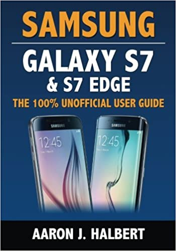 Samsung Galaxy S7 & S7 Edge: The 100% Unofficial User Guide ...
