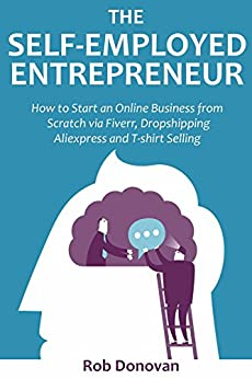 The self employed entrepreneur how to start for Dropship t shirt business