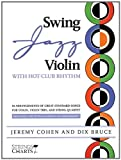 Swing Jazz Violin with Hot-Club Rhythm: 18 Arrangements of Great Standards for Violin, Violin Trio, and String Quartet Book/Online Audio